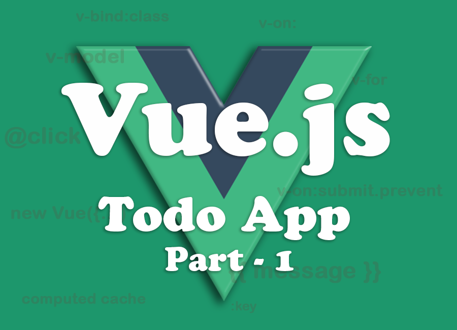 Vue Js - Simple Todo App - Part 1 | Muthu Kumaran